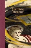 """""""Fortidens stemmer - brev fra Nasjonalbibliotekets samlinger 1772-1854"""" av Audun Renolen Aasbø"""