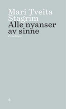 """""""Alle nyanser av sinne"""" av Mari Tveita Stagrim"""