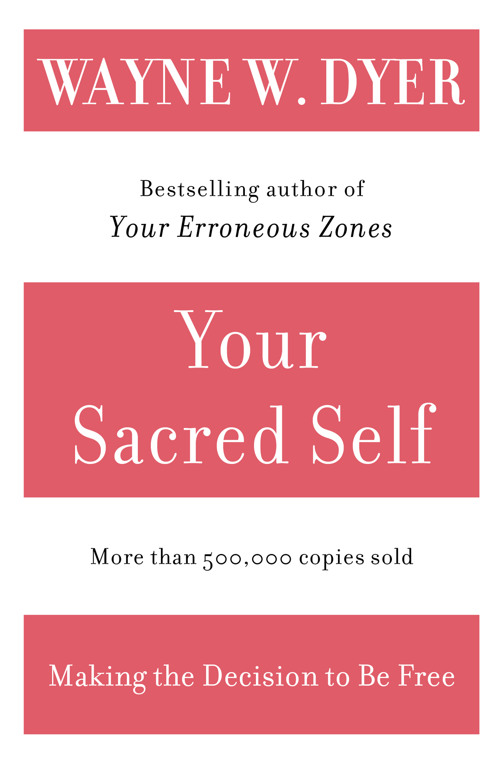 """""""Your Sacred Self - Making the Decision to be Free"""" av Wayne W. Dyer"""