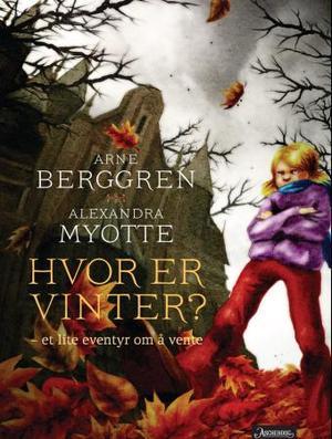 """""""Hvor er vinter? - et lite eventyr om å vente"""" av Arne Berggren"""