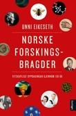 """""""Norske forskingsbragder - vitskaplege oppdagingar gjennom 150 år"""" av Unni Eikeseth"""