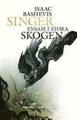 """""""Ensam i stora skogen"""" av Isaac Bashevis Singer"""