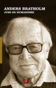 """""""Juss og humanisme - om samfunn, straff og de svakes rettigheter"""" av Anders Bratholm"""