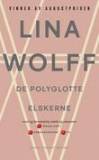 """De polyglotte elskerne - roman"" av Lina Wolff"