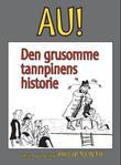 """""""Au! - den grusomme tannpinens historie"""" av Philip Newth"""