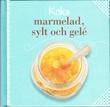 """""""Koka marmelad, sylt och gelé"""" av Ulrika Junker Miranda"""