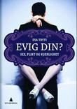 """""""Evig din? - sex, plikt og kjærlighet"""" av Eva Tryti"""