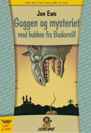 """""""Guggen og mysteriet med bukken fra Baskervill"""" av Jon Ewo"""