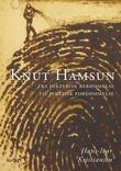 """""""Knut Hamsun - fra dikterisk berømmelse til politisk fordømmelse"""" av Hans-Ivar Kristiansen"""