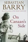 """On Canaan's side"" av Sebastian Barry"
