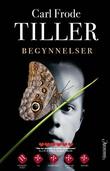 """""""Begynnelser roman"""" av Carl Frode Tiller"""
