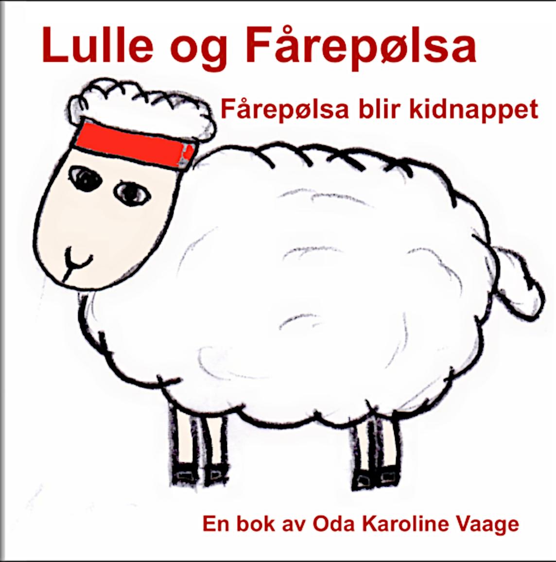 """""""Lulle og Fårepølsa - Fårepølsa blir kidnappet"""" av Oda Karoline Vaage"""