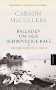 """""""Balladen om den bedrøvelige kafé og andre fortellinger"""" av Carson McCullers"""