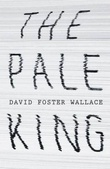 """The pale king"" av David Foster Wallace"