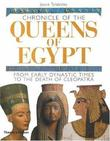 """Chronicle of the Queens of Egypt From Early Dynastic Times to the Death of Cleopatra (Chronicles)"" av Joyce Tyldesley"