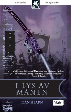 """""""I lys av månen - Otorienes tid"""" av Lian Hearn"""