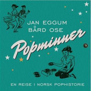 """""""Popminner - en reise i norsk pophistorie"""" av Jan Eggum"""