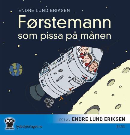 """""""Førstemann som pissa på månen"""" av Endre Lund Eriksen"""