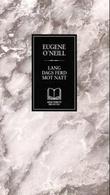 """""""Lang dags ferd mot natt - skuespill"""" av Eugene O'Neill"""