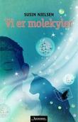 """""""Vi er molekyler"""" av Susin Nielsen"""