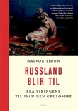 """""""Russland blir til - fra vikingene til Ivan den grusomme"""" av Halvor Tjønn"""