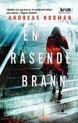 """""""En rasende brann - kriminalroman"""" av Andreas Norman"""