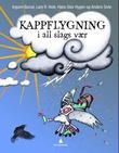 """""""Kappflygning i all slags vær Norge på langs med to spreke duer, fakta og eksperimenter"""" av Ingunn Burud"""