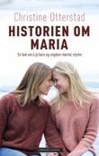 """""""Historien om Maria - en bok om å gi barn og ungdom mental styrke"""" av Christine Otterstad"""
