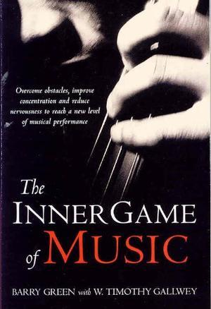 """Inner Game of Music"" av W Timothy Gallwey"
