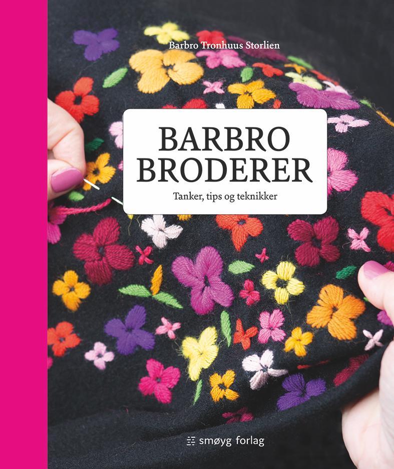 """""""Barbro broderer - tanker, tips og teknikker"""" av Barbro Tronhuus Storlien"""