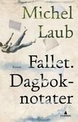 """""""Fallet - dagboknotater"""" av Michel Laub"""