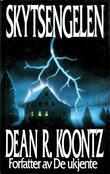 """""""Skytsengelen"""" av Dean R. Koontz"""
