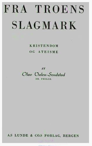 """""""Fra troens slagmark - : kristendom og ateisme"""" av Olav Valen-Sendstad"""