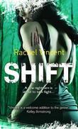 """Shift (Faythe Sanders - Book 5) (Mira Direct and Libraries)"" av Rachel Vincent"