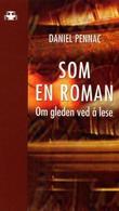 """""""Som en roman - om gleden ved å lese"""" av Daniel Pennac"""