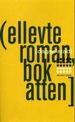 """""""Ellevte roman, bok atten roman"""" av Dag Solstad"""