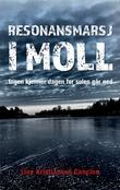 """""""Resonansmarsj i moll - ingen kjenner dagen før solen går ned"""" av Line Kristiansen Cancino"""