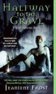 """Halfway to the Grave (Night Huntress, Book 1)"" av Jeaniene Frost"
