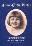 """""""Lappeteppe fra en barndom"""" av Anne-Cath. Vestly"""