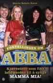 """""""Fortellingen om ABBA - kjærestene som fikk verden til å synge Mamma mia!"""" av Sturle Scholz Nærø"""