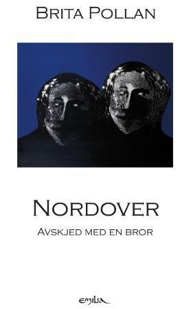 """Nordover - avskjed med en bror"" av Brita Pollan"