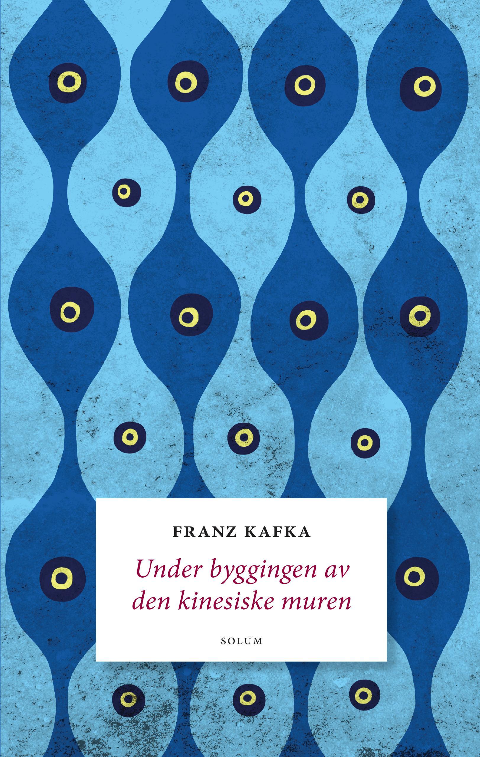 """""""Under byggingen av den kinesiske muren - de blå oktavheftene"""" av Franz Kafka"""