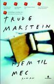 """""""Hjem til meg - roman"""" av Trude Marstein"""