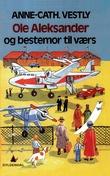 """""""Ole Aleksander og bestemor til værs"""" av Anne-Cath. Vestly"""