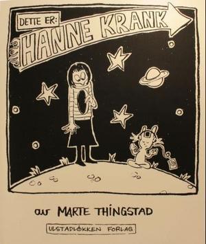 """""""Dette er: Hanne Krank"""" av Marte Thingstad"""