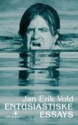 """""""Entusiastiske essays - klippbok 1960-1975"""" av Jan Erik Vold"""