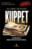 """""""Kuppet - på innsiden av Norges mektigste mafiafamilie"""" av Rolf J. Widerøe"""