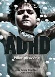 """""""ADHD piller på avveie"""" av Aage Georg Sivertsen"""