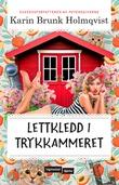 """""""Lettkledd i Trykkammeret"""" av Karin Brunk Holmqvist"""
