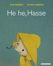 """He he, Hasse"" av Tore Renberg"